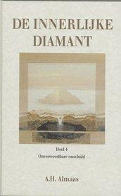 De innerlijke diamant - 4 Onverwoestbare onschuld - A.H.Almaas