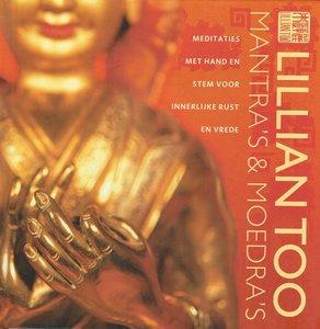 Mantra's en moedra's / meditaties met hand en stem voor innerlijke rust en vrede. Lilian Too