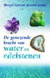 De genezende kracht van water en edelstenen. Michael Gienger / Joachim Goebel