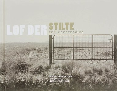 Lof der stilte / een koestergids, Manu Adriaens